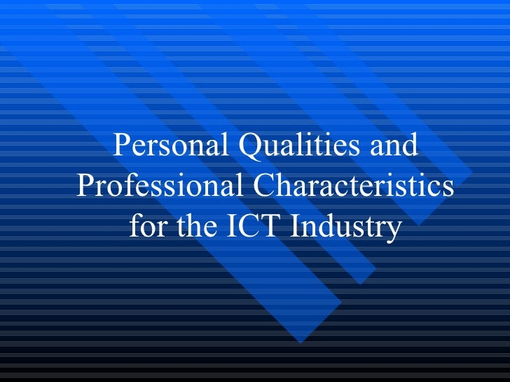 Personal Qualities and Professional Characteristics for the ICT Industry