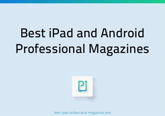 Best iPad and Android Professional Magazines