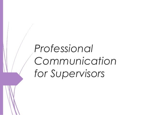 Professional Communication for Supervisors