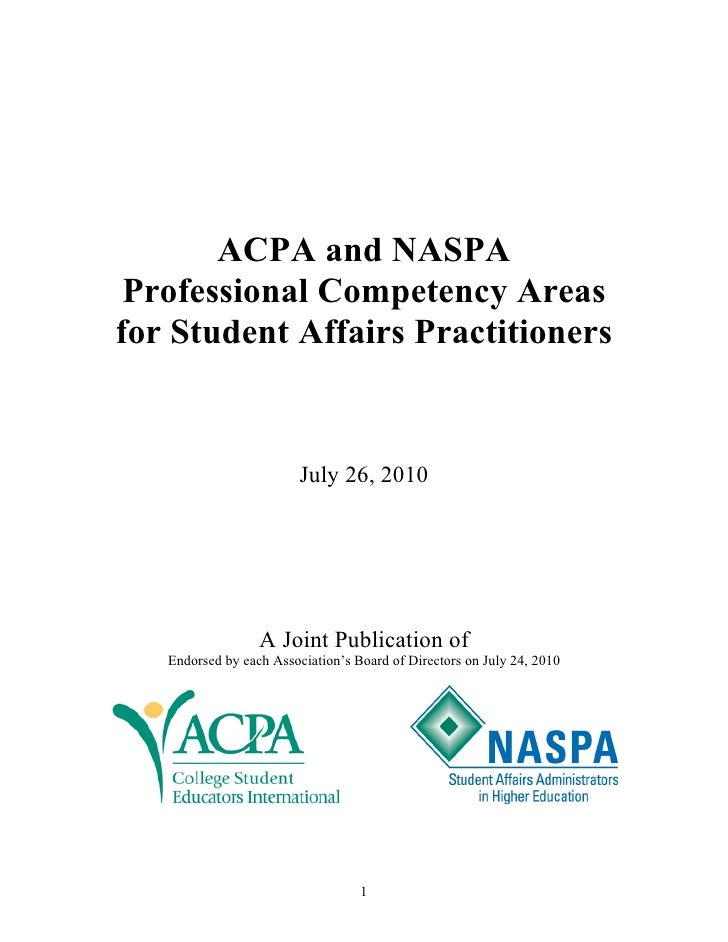 ACPA and NASPA Professional Competency Areasfor Student Affairs Practitioners                         July 26, 2010       ...