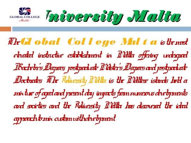 University MaltaUniversity Malta TheGl obal Col l ege Mal t a isthemost elevated instructive establishment in Malta offeri...