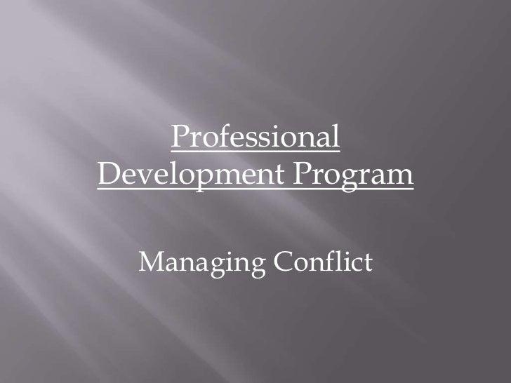 Professional Development Program<br />Managing Conflict<br />