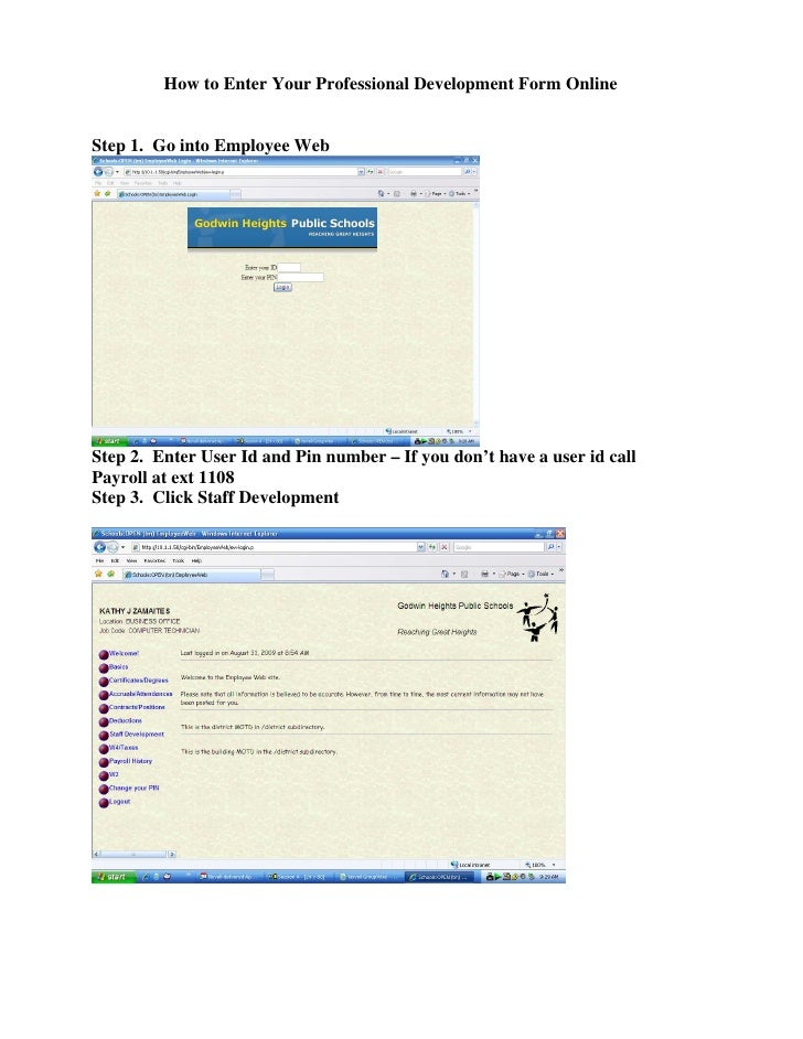How to Enter Your Professional Development Form Online   Step 1. Go into Employee Web     Step 2. Enter User Id and Pin nu...