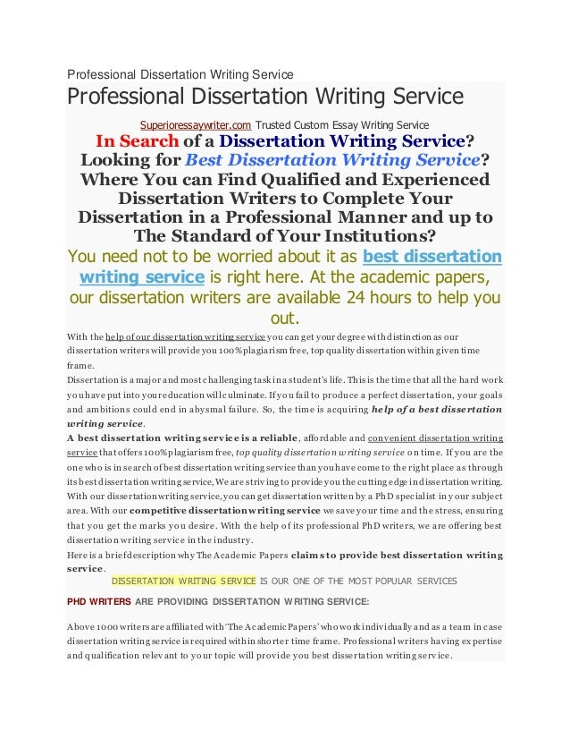 professional dissertation writing service Online dissertation help from expert custom dissertation writing and editing service get help for all levels: undergraduate, phd and master's we write on any topic from scratch 24/7 online help from expert phd dissertation writers.