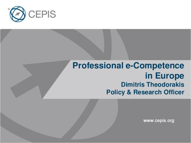 Professional e-Competence                 in Europe            Dimitris Theodorakis       Policy & Research Officer