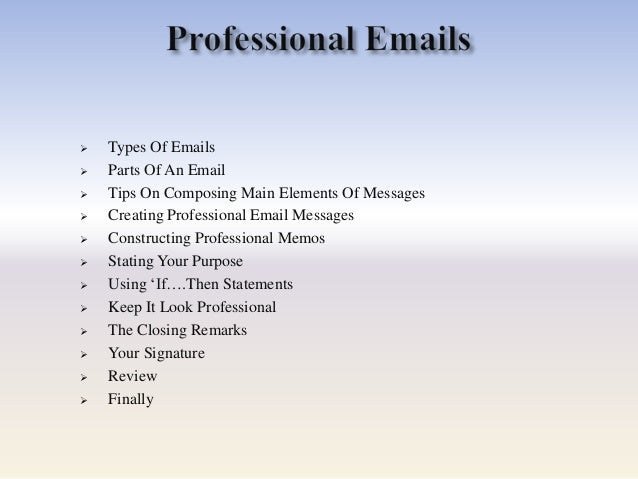  Types Of Emails  Parts Of An Email  Tips On Composing Main Elements Of Messages  Creating Professional Email Messages...