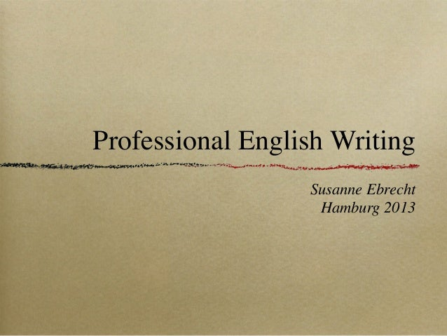 Professional English Writing Susanne Ebrecht Hamburg 2013
