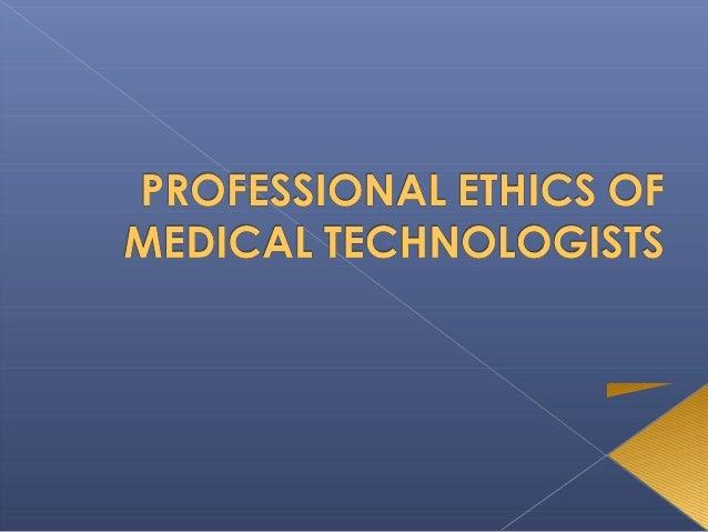 Professional ethics of medical technolgist
