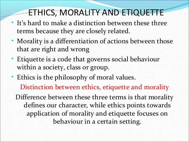 ethics essay on the different between This is what ethics are in the real sense a person's habits and character speak  volumes about the ethical values he/she possesses in other words, a person's.