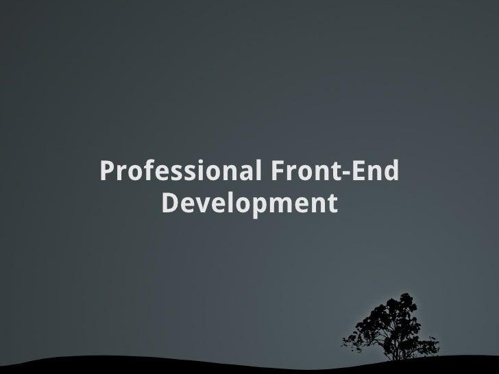 Professional Front-End     Development