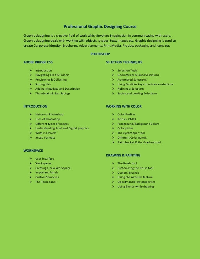 Professional Graphic Designing CourseGraphic designing is a creative field of work which involves imagination in communica...