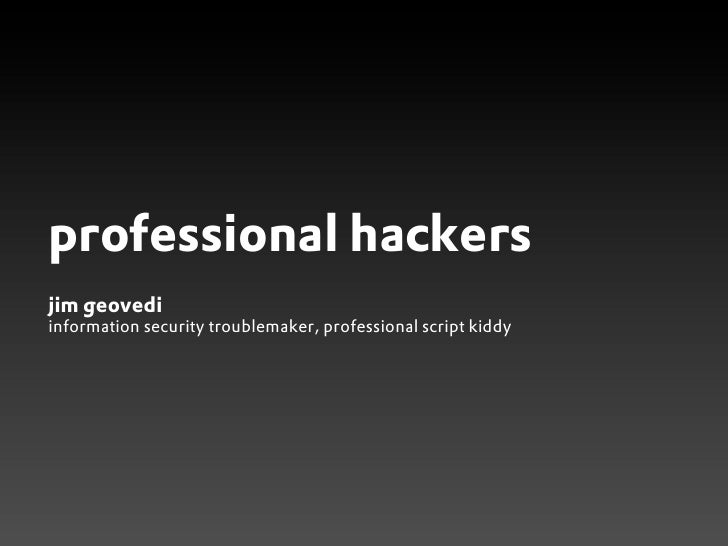 Professional Hackers