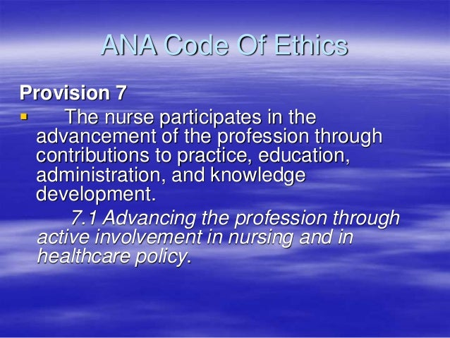 ana code of ethics provision one Transcript of nursing code of ethics provision 6: provision 6 : ana code of ethics for nurses one of the four principal elements of the code.