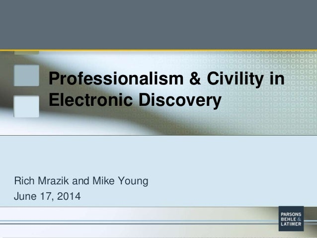 Professionalism and Civility in Electronic Discovery