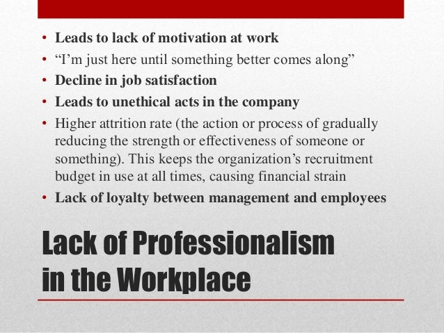 professionalism in workplace Make this the year you shine being a professional in your chosen field means  much more than just holding a college degree and donning a.