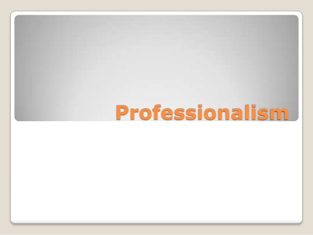 Professionalism power point