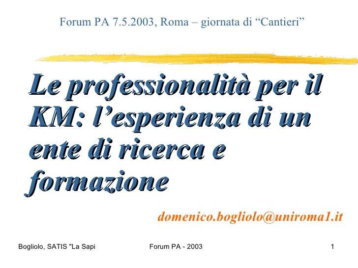 Le professionalità per il KM: l'esperienza di un ente di ricerca e formazione