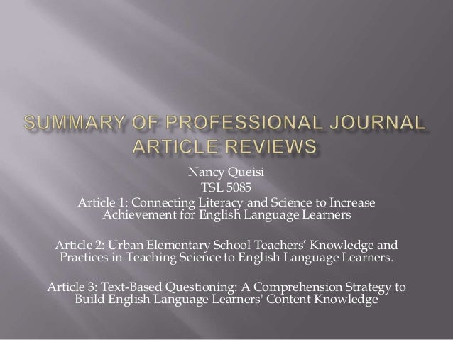Nancy QueisiTSL 5085Article 1: Connecting Literacy and Science to IncreaseAchievement for English Language LearnersArticle...