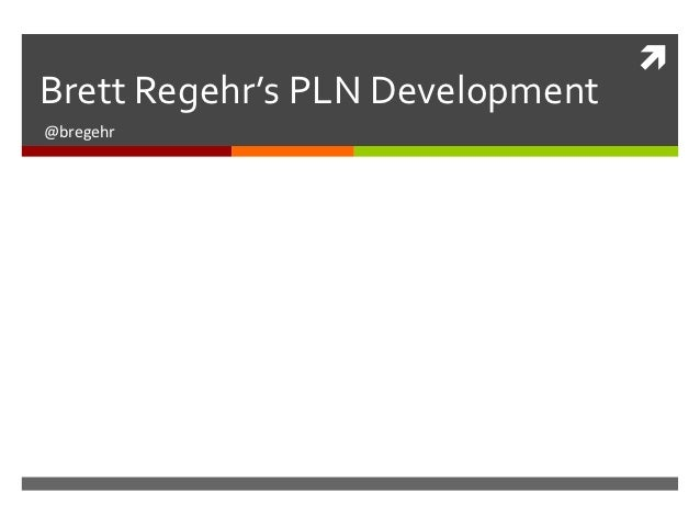 Brett Regehr's PLN Development@bregehr
