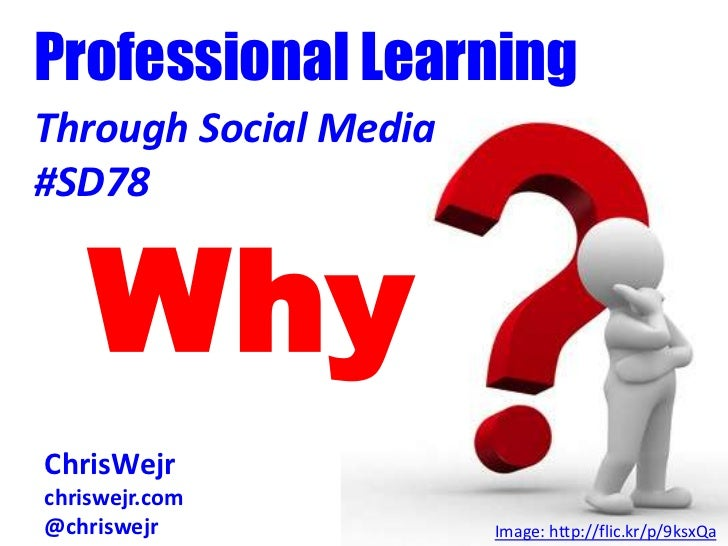 Professional Learning Through Social Media: WHY?