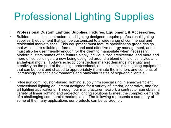 Professional Lighting Supplies  <ul><li>Professional Custom Lighting Supplies, Fixtures, Equipment, & Accessories,  </li><...