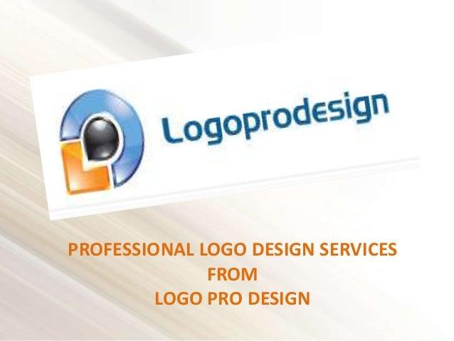PROFESSIONAL LOGO DESIGN SERVICES FROM LOGO PRO DESIGN