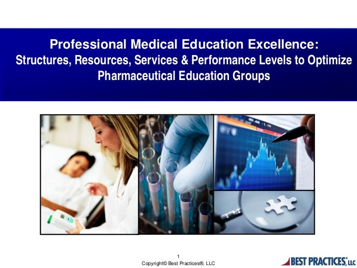 Professional Medical Education Excellence:Structures, Resources, Services & Performance Levels to Optimize                ...