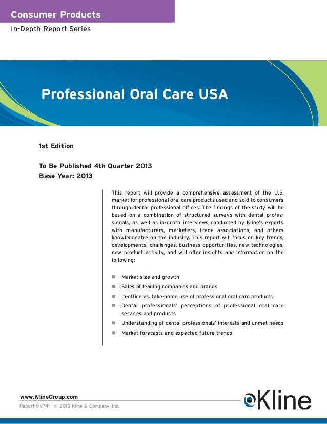 Consumer ProductsIn-Depth Report Series           Professional Oral Care USA          1st Edition          To Be Published...