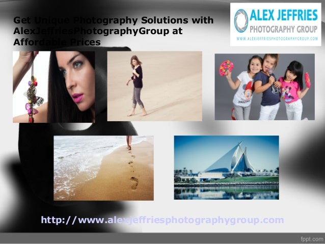 Get Unique Photography Solutions with AlexJeffriesPhotographyGroup at Affordable Prices  http://www.alexjeffriesphotograph...
