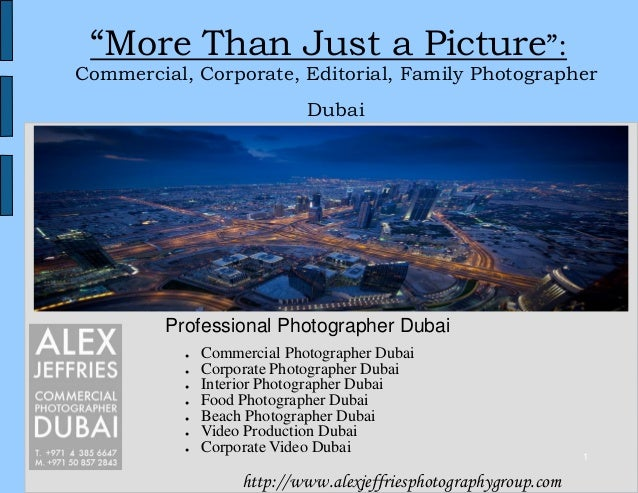 """1 """"More Than Just a Picture"""": Commercial, Corporate, Editorial, Family Photographer Dubai http://www.alexjeffriesphotograp..."""