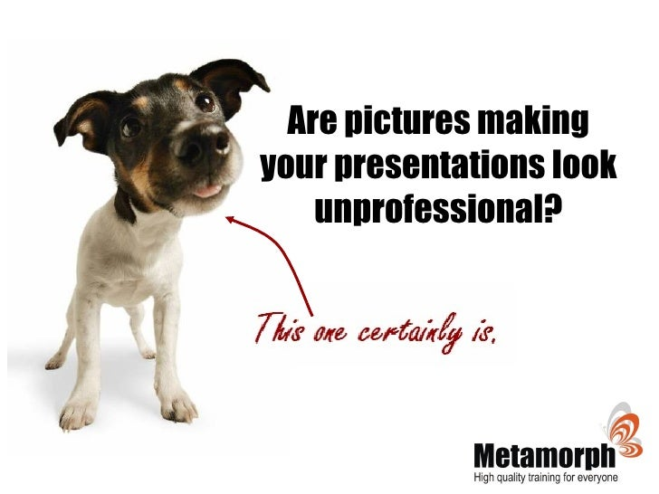 Are pictures making your presentations look unprofessional?