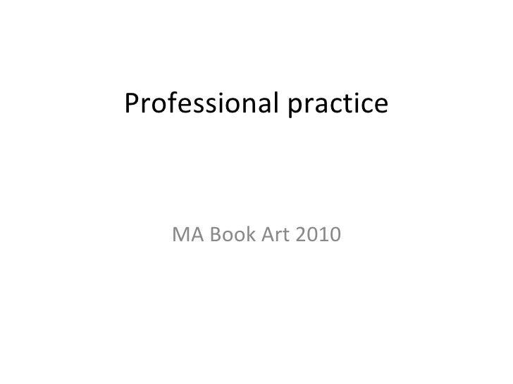 Professional practice MA Book Art 2010