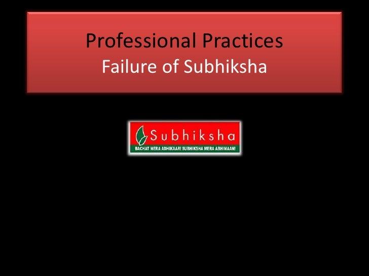 Professional Practices Failure of Subhiksha