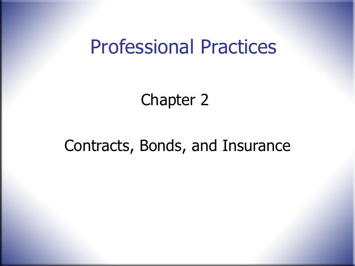 Professional Practices          Chapter 2Contracts, Bonds, and Insurance