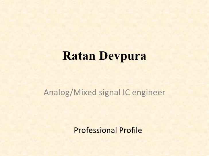 Ratan Devpura Analog/Mixed signal IC engineer Professional Profile
