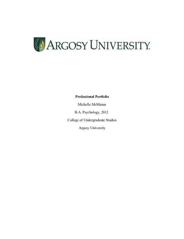 Professional Portfolio      Michelle McManus    B.A. Psychology, 2012College of Undergraduate Studies       Argosy Univers...
