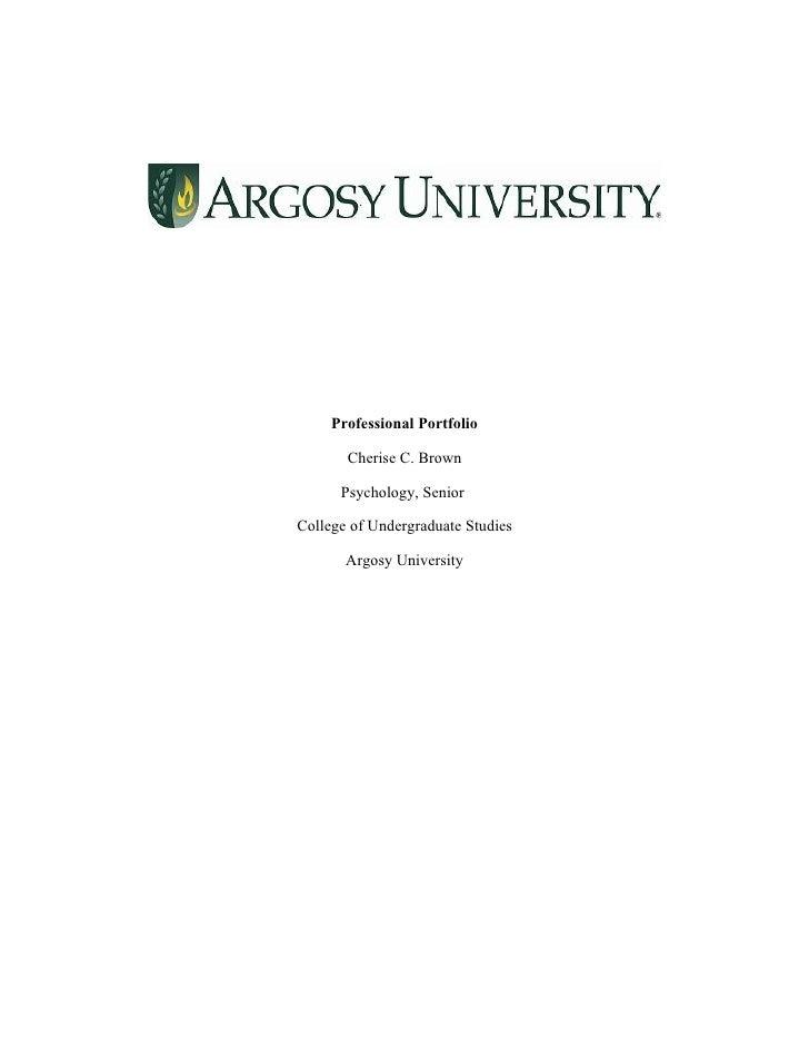 Professional Portfolio       Cherise C. Brown      Psychology, SeniorCollege of Undergraduate Studies       Argosy Univers...