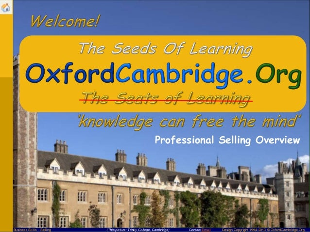 Contact Email Design Copyright 1994-2013 © OxfordCambridge.OrgBusiness Skills - Selling (This picture: Trinity College, Ca...