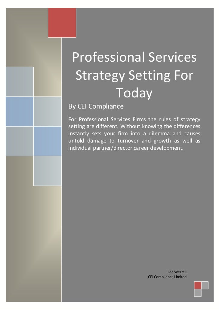 Professional Services Strategy Setting For        TodayBy CEI ComplianceFor Professional Services Firms the rules of strat...