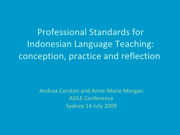 Professional Standards for Indonesian Language Teaching: conception, practice and reflection   Andrea Corston and Anne-Mar...