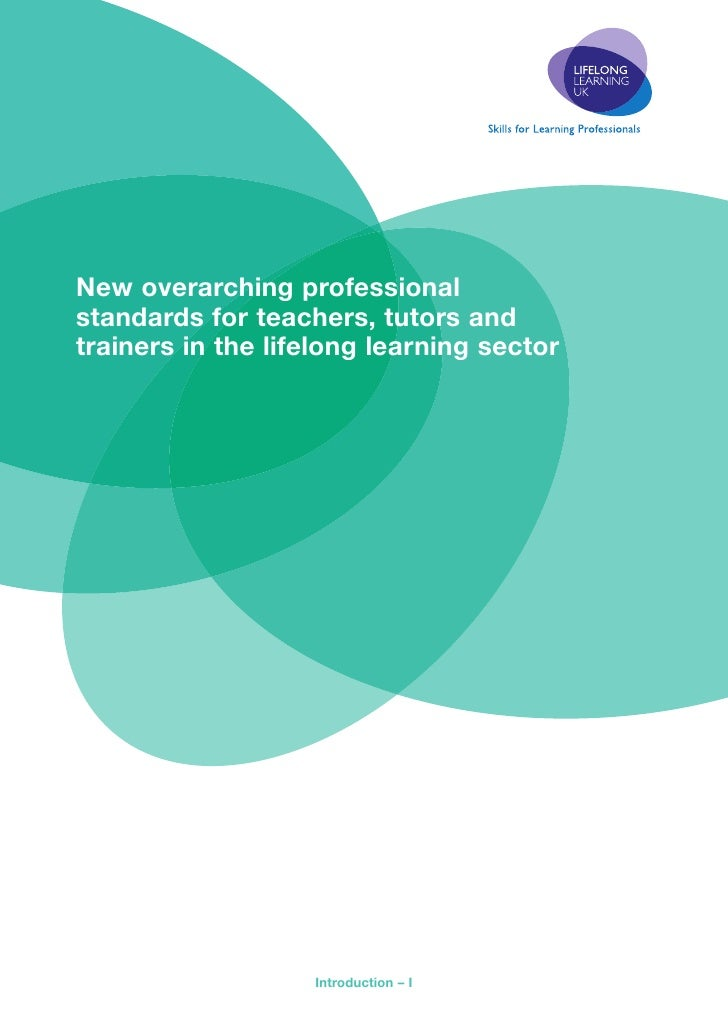 New overarching professional standards for teachers, tutors and trainers in the lifelong learning sector                  ...