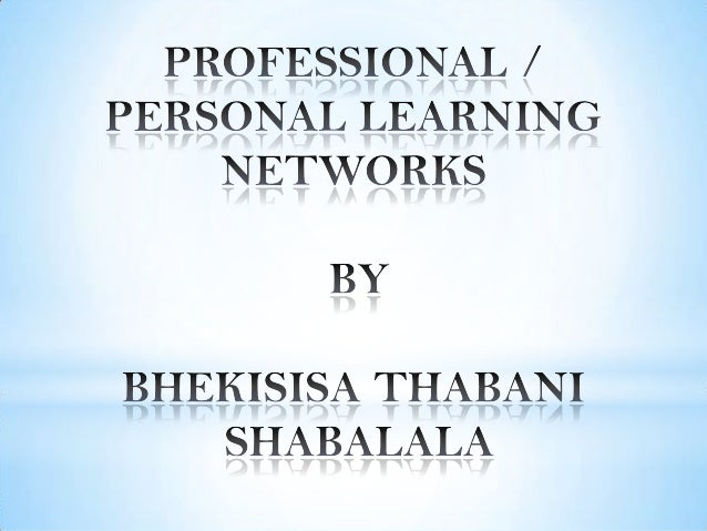 Professional or Personal Learning Networks