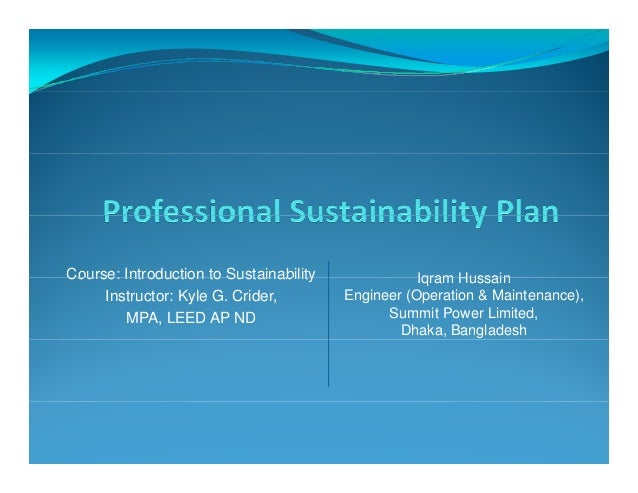 Course: Introduction to Sustainability Iqram HussainCourse: Introduction to Sustainability Instructor: Kyle G. Crider, MPA...