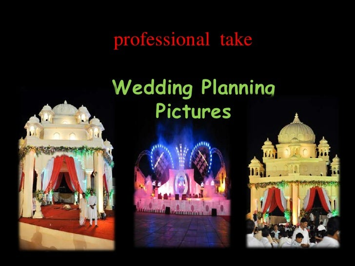 professional takeWedding Planning   Pictures