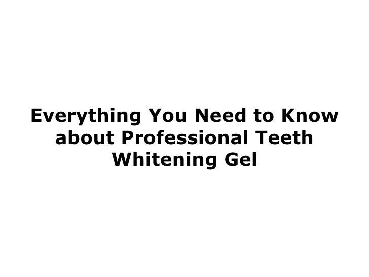 Everything You Need to Know about Professional Teeth Whitening Gel