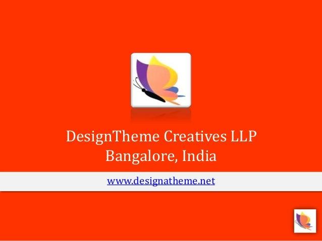 DesignTheme Creatives LLP Bangalore, India www.designatheme.net