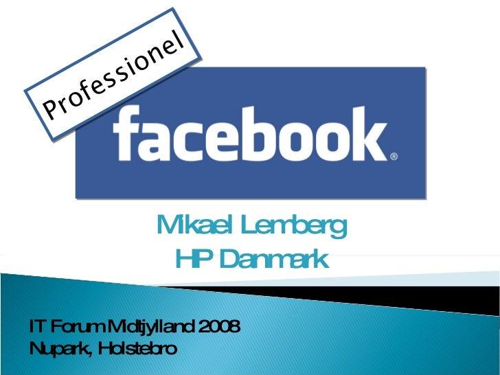Mikael Lemberg HP Danmark Professionel IT Forum Midtjylland 2008 Nupark, Holstebro