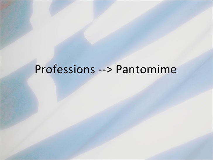 Professions --> Pantomime