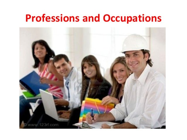 Professions and occupations professions and occupations