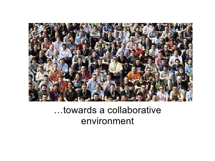 Professional Learning Communities …towards a collaborative environment